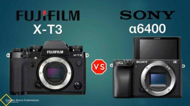 Fujifilm X-T3 vs Sony a6400 Camera Specs Comparison