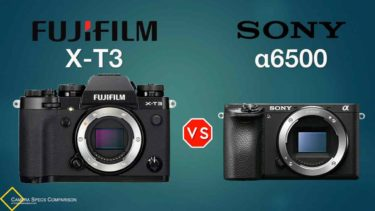 Fujifilm X-T3 vs Sony a6500 Camera Specs Comparison
