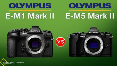 Olympus OM-D E-M1 Mark II vs Olympus OM-D E-M5 Mark II Camera Specs Comparison