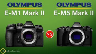 Olympus OM-D E-M1 Mark II vs Olympus OM-D E-M5 Mark II Camera Specs Comparison