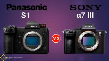 Panasonic S1 vs Sony a7III Camera Specs Comparison