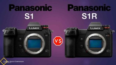 Panasonic S1 vs Panasonic S1R Camera Specs Comparison