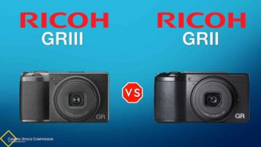 Ricoh GR III vs Ricoh GR II Camera Specs Comparison