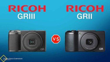 Ricoh GR III vs Ricoh GR II Camera Specs Comparison