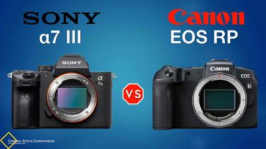 Sony a7 III vs Canon EOS RP Camera Specs Comparison