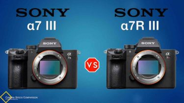 Sony a7 III vs Sony a7R III Camera Specs Comparison