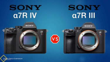 Sony a7R IV vs Sony a7R III Camera Specs Comparison